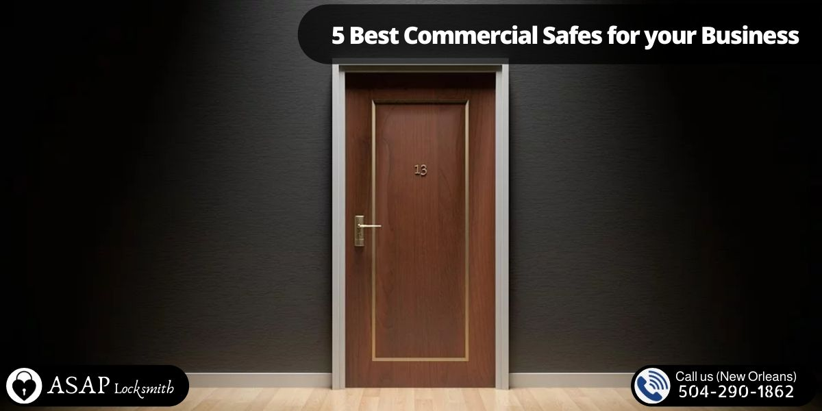 5 Best Commercial Safes for your Business Locksmith New Orleans