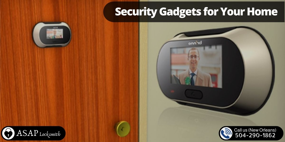 9 Best Security Gadgets for Your Home New Orleans Louisiana