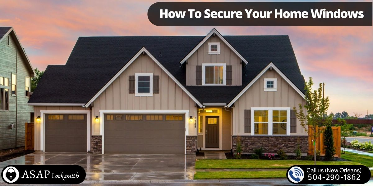 How To Secure Your Home Windows