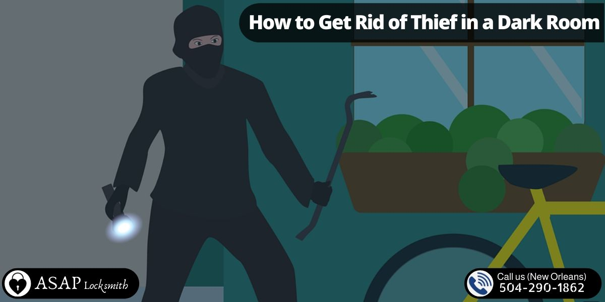 How to Get Rid of Thief in a Dark Room